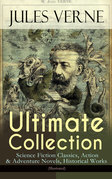 JULES VERNE Ultimate Collection: Science Fiction Classics, Action & Adventure Novels, Historical Works (Illustrated)