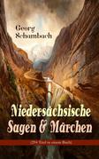 Niedersächsische Sagen & Märchen (294 Titel in einem Buch - Vollständige Ausgaben)