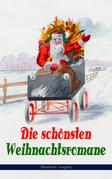 Die schönsten Weihnachtsromane (Illustrierte Ausgabe)