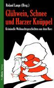 Glühwein, Schnee und Harzer Knüppel