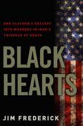 Black Hearts: One Platoon's Descent into Madness in Iraq's Triangle of Death