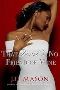 That Devil's No Friend of Mine