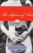 The Madness of Love: A Novel