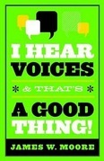 I Hear Voices, and That's a Good Thing!