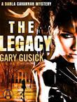 The Legacy: A Darla Cavannah Mystery