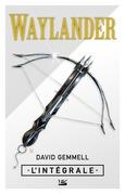 Waylander - L'Intégrale