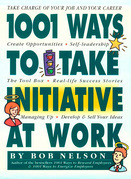 1001 Ways to Take Initiative at Work