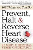 Prevent, Halt &amp; Reverse Heart Disease