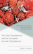 The Total Transference and the Complete Counter-Transference: The Kleinian Psychoanalytic Approach with More Disturbed Patients
