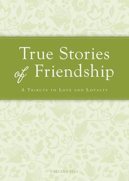 True Stories of Friendship