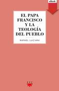 El Papa Francisco y la teología del pueblo