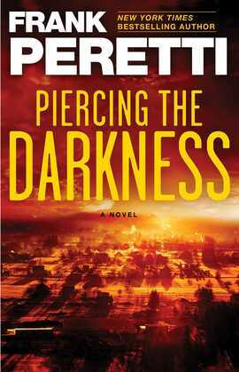Piercing the Darkness: A Novel
