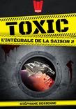 Toxic - l'intégrale de la saison 2