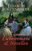 Gesammelte Liebesromane & Novellen (Vollständige Ausgaben)