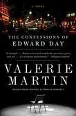 The Confessions of Edward Day: A Novel