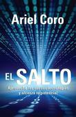 El salto: Aprovecha las nuevas tecnologias y alcanza tu potencial