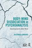 Body-Mind Dissociation in Psychoanalysis: Development after Bion