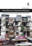 The Ethics of a Potential Urbanism: Critical encounters between Giorgio Agamben and architecture