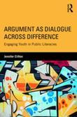 Argument as Dialogue Across Difference: Engaging Youth in Public Literacies
