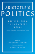 Aristotle's Politics: Writings from the Complete Works: Politics, Economics, Constitution of Athens