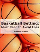 Basketball Betting: Must Read to Avoid Loss