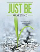 Just Be: Awakening