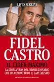 Fidel Castro. Il Líder Máximo