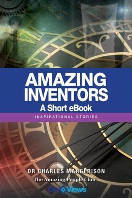 Amazing Inventors - A Short eBook: Inspirational Stories