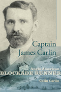 Captain James Carlin: Anglo-American Blockade Runner