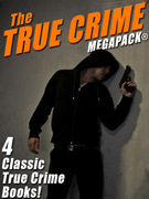 The True Crime MEGAPACK®: 4 Complete Books