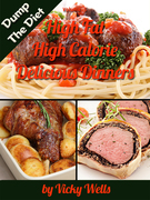 High Fat High Calorie Delicious Dinners