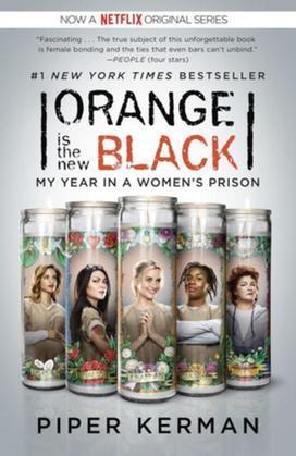 Orange Is the New Black: My Year in a Women's Prison