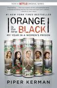 Piper Kerman - Orange Is the New Black: My Year in a Women's Prison