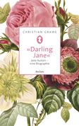 »Darling Jane«. Jane Austen – eine Biographie