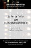 #6 | 2009 - La Part de fiction dans les images documentaires - Conserveries Mmorielles