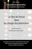 #6 | 2009 - La Part de fiction dans les images documentaires - Conserveries Mémorielles
