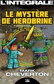 Intégrale Minecraft - Le Mystère de Herobrine
