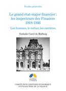 Le grand état-major financier : les inspecteurs des Finances, 1918-1946