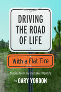 Driving Down the Road of Life with a Flat Tire