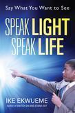 Speak Light Speak Life