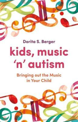 Kids, Music 'n' Autism: Bringing out the Music in Your Child