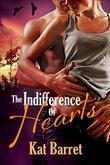 The Indifference of Hearts