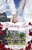 Restoring Love: A Contemporary Novel