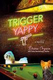 Trigger Yappy: A Mystery