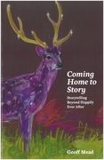 Coming Home to Story: Storytelling Beyond Happily Ever After