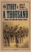 The Story of A Thousand: A History of the 105th Ohio Volunteer Infantry