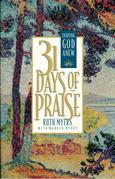 Thirty-One Days of Praise: Enjoying God Anew