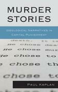 Murder Stories: Ideological Narratives in Capital Punishment