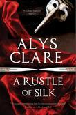 A Rustle of Silk: A new forensic mystery series set in Stuart England