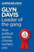 Griffith Review Single: Leader of the Gang: How Political Parties Choose Numero Uno